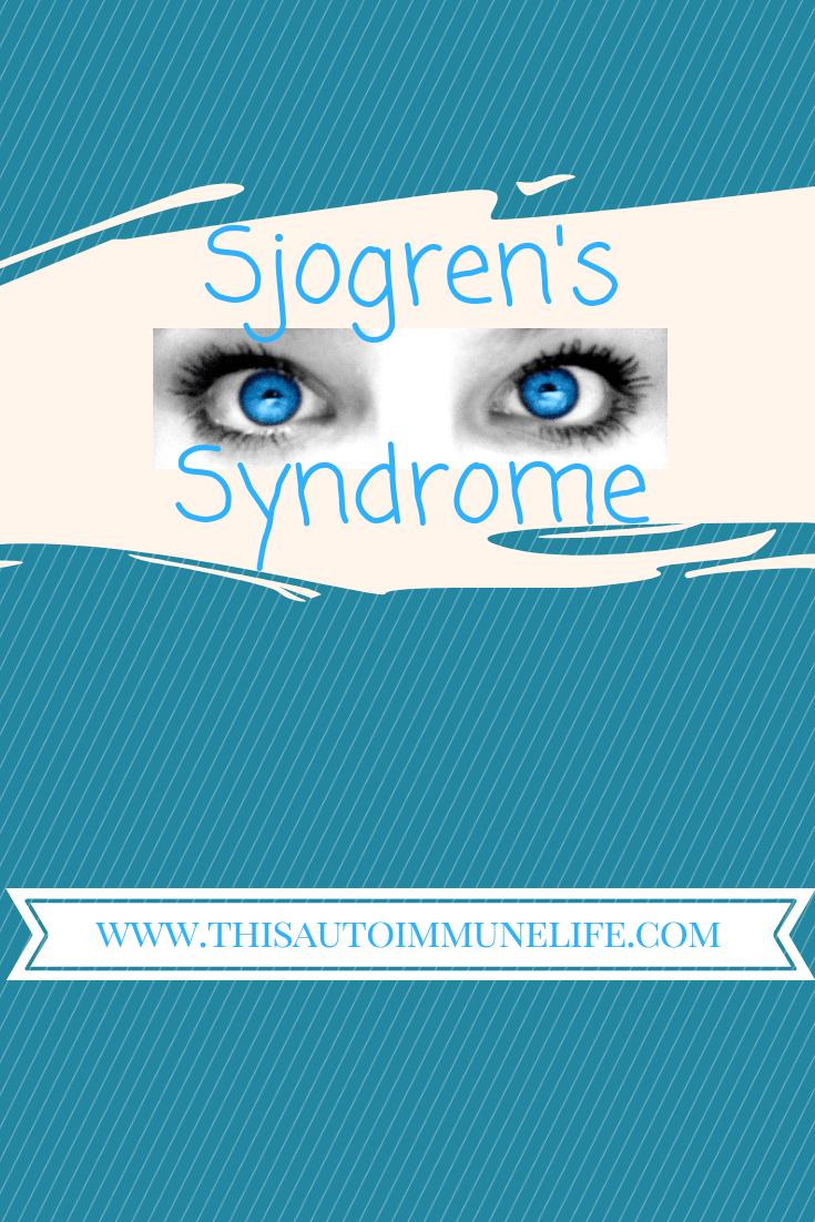 Sjogren's Syndrome from www.thisautoimmunelife.com #sjogrens #autoimmune