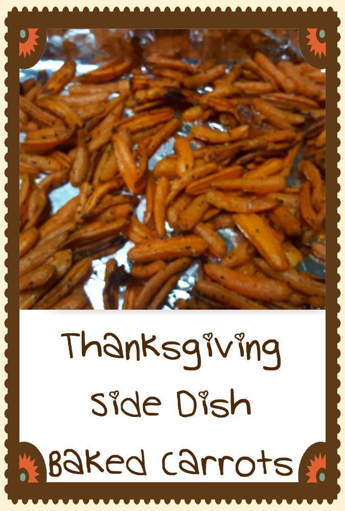 Easy Thanksgiving Side Dish - Delicious Baked Carrots