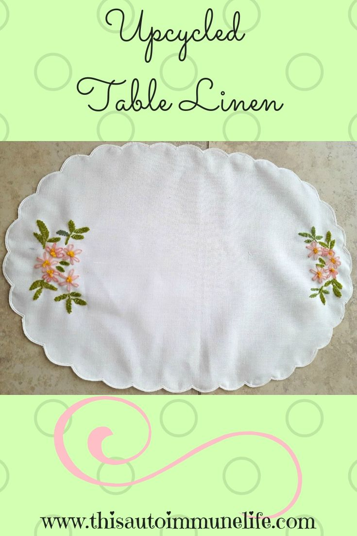 Upcycled Table Linen from www.thisautoimmunelife.com