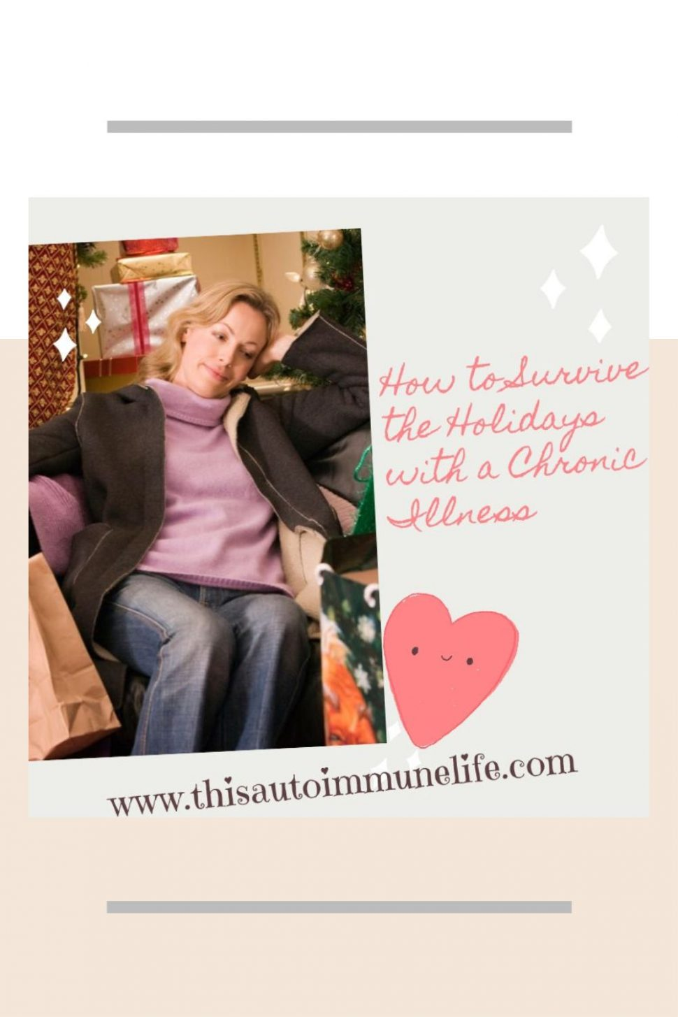 How to Survive the Holidays with a Chronic Illness from www.thisautoimmunelife.com #chronicillness #holidays #surviving